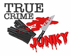 True Crime Junky embroidery design