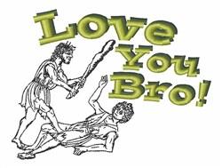 Love You Bro embroidery design