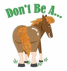 Dont Be A embroidery design