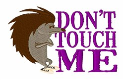 Dont Touch Me embroidery design