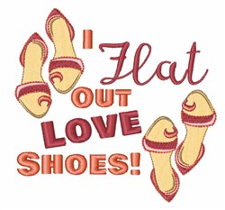 Flat Out Love Shoes! embroidery design