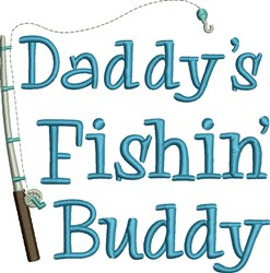 Daddys Fishin Buddy embroidery design