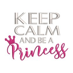 Keep Calm Princess embroidery design