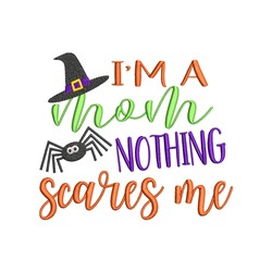 Nothing Scares Me embroidery design