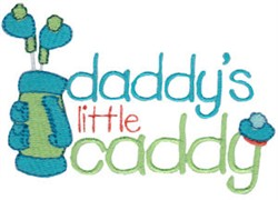 Daddys Little Caddy embroidery design