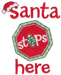 Santa Stops Here embroidery design
