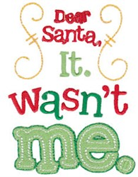 Santa, It Wasnt Me... embroidery design