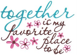 Together Is My Favorite Place embroidery design
