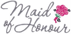 Wedding Sentiments Maid Of Honor embroidery design