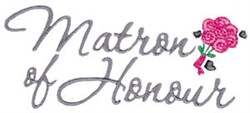 Wedding Sentiments Matron of Honor embroidery design