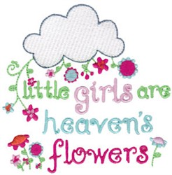 Little Girls Are Heavens Flowers embroidery design