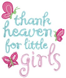 Thank Heaven For Little Girls embroidery design