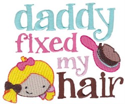 Daddy Fixed My Hair embroidery design