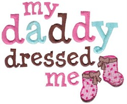 My Daddy Dressed Me embroidery design