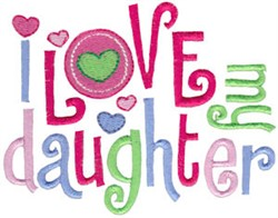 Love My Daughter embroidery design