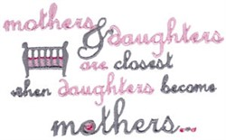 Daughters Become Mothers embroidery design