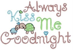 Always Kiss Me Goodnight embroidery design