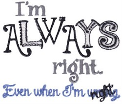 Im Always Right embroidery design