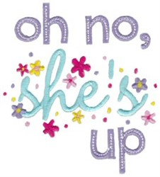 Oh No Shes Up embroidery design