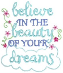 Believe In The Beauty Of Your Dreams embroidery design