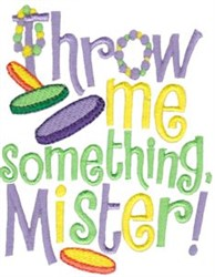Throw Me Something Mister! embroidery design
