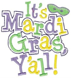 Its Mardi Gras, YAll! embroidery design