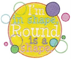 Round Is A Shape! embroidery design