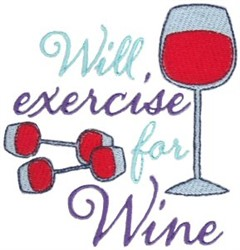 Will Exercise For Wine embroidery design