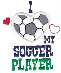 Love My Soccer Player embroidery design
