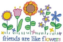 Friends Are Like Flowers embroidery design
