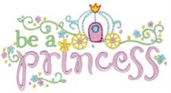Be A Princess embroidery design