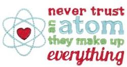 Never Trust Atom embroidery design