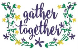 Gather Together embroidery design