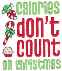 Calories Dont Count On Christmas embroidery design