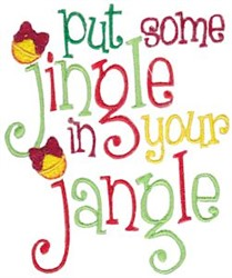 Put Some Jingle In Your Jangle embroidery design