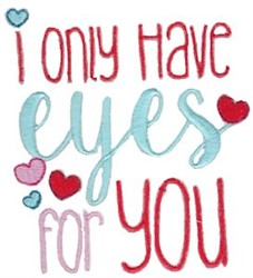 I Only Have Eyes For You embroidery design