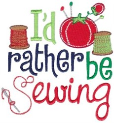 Rather Be Sewing embroidery design