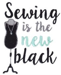 Sewing Is New Black embroidery design