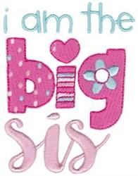 I Am The Big Sis embroidery design