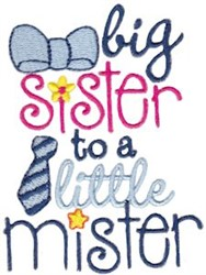 Big Sister To A Little Mister embroidery design