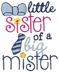 Little Sister Of A Big Mister embroidery design