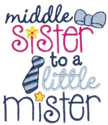 Middle Sister To A Little Mister embroidery design