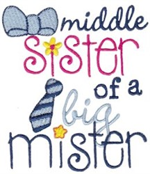Middle Sister Of A Big Mister embroidery design