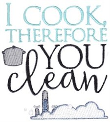 I Cook Therefore You Clean embroidery design
