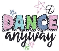 Dance Anyway embroidery design