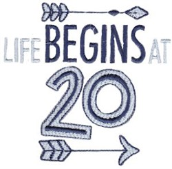 Life Begins At 20 embroidery design