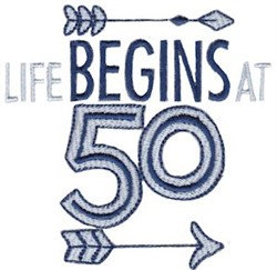 Life Begins At 50 embroidery design