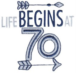 Life Begins At 70 embroidery design
