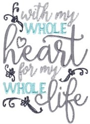 With My Whole Heart embroidery design