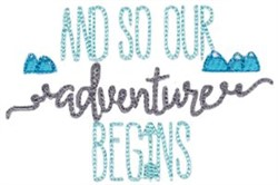 Our Adventure Begins embroidery design